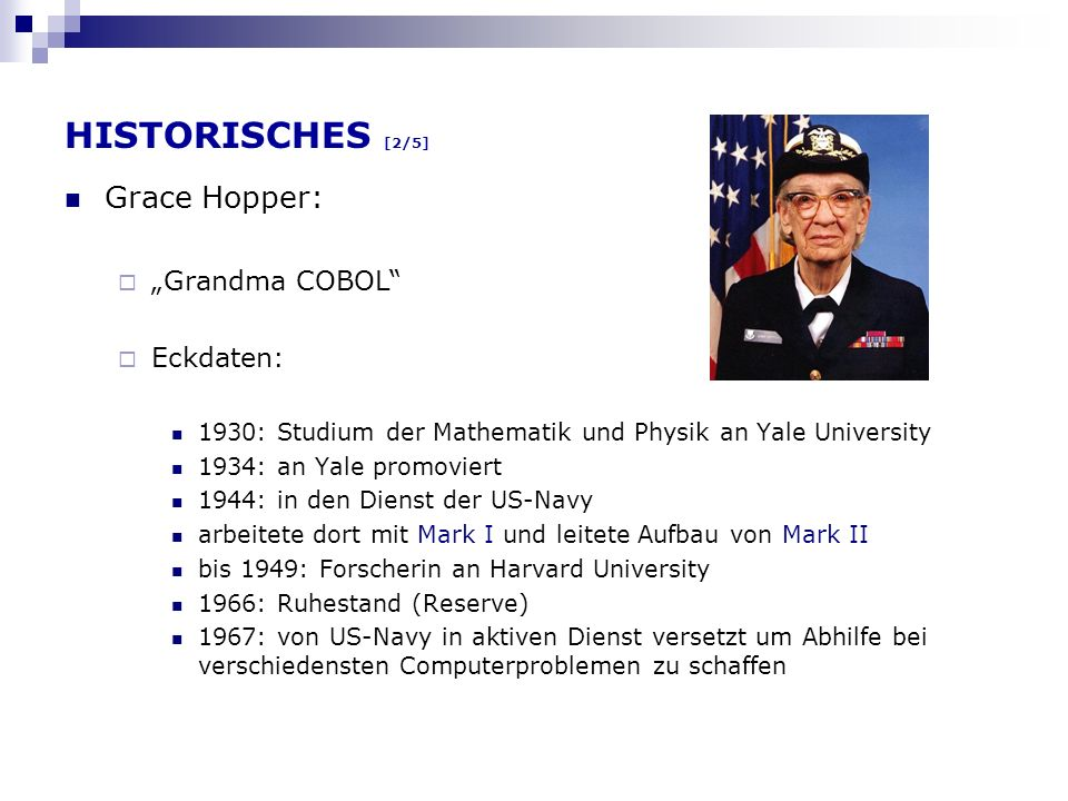 "HISTORISCHES [2/5] Grace Hopper: ""Grandma COBOL Eckdaten:"